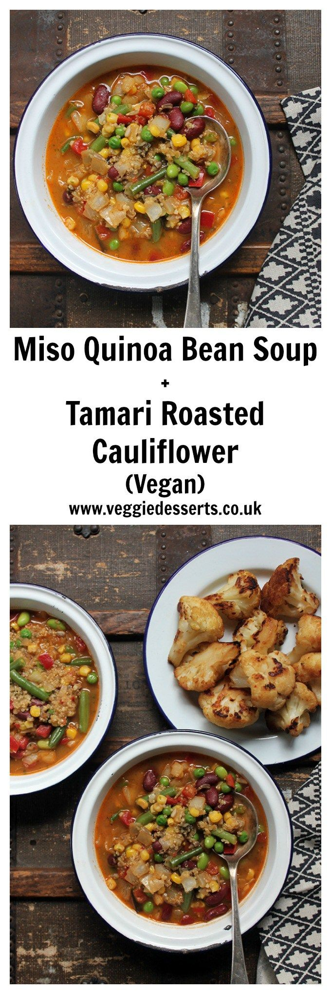 Miso Quinoa Soup with Beans and Tamari Roasted Cauliflower | Vegan | Veggie Desserts Blog  A quick and easy, nutritious meal using frozen vegetables. It's vegetarian and vegan and bursting with flavour.