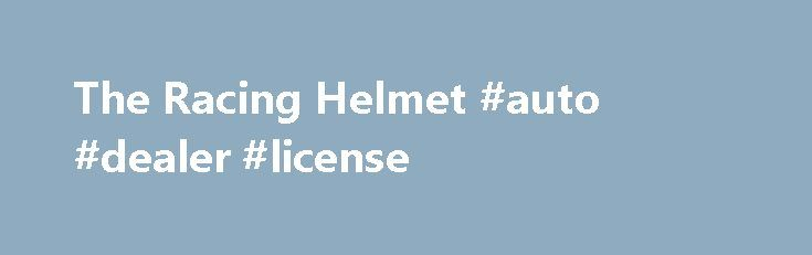 The Racing Helmet #auto #dealer #license http://auto.nef2.com/the-racing-helmet-auto-dealer-license/  #auto racing helmets # The Helmet Most drivers wear a full-face helmet like this one. Photo courtesy Action Sports Photography /Bill Davis Racing The head is probably the most vulnerable part of the human body during an accident. While the driver's body is strapped in very tightly, the head can jerk around uncontrollably. The helmet Continue Reading
