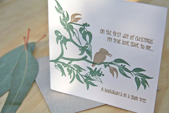 Christmas card, Letterpress, Australian themed. 'On the first day of Christmas my true love gave to me, a kookaburra in a Gum Tree'. $5.50, via Etsy.