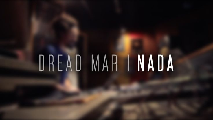DREAD MAR I - Nada [ Video Oficial ] (+lista de reproducción)