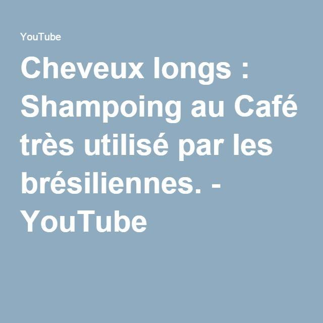 Cheveux longs : Shampoing au Café très utilisé par les brésiliennes. - YouTube
