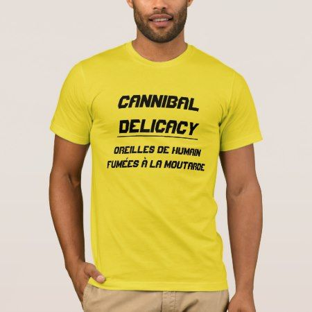 Cannibal Delicacy smoked ears T-Shirt - tap, personalize, buy right now!