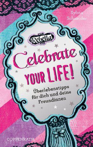 Rebella - Celebrate your life! Überlebenstipps für dich u... https://www.amazon.de/dp/B00IDARVJW/ref=cm_sw_r_pi_dp_x_-TqGybQBK0H92