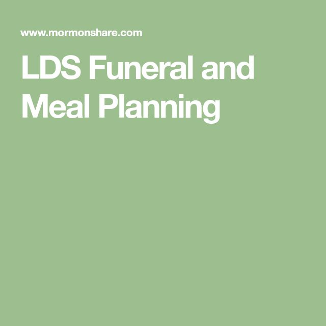 LDS Funeral and Meal Planning