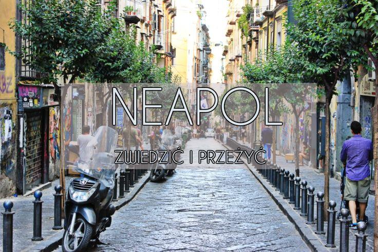 Czy w Neapolu jest bezpiecznie? Wrażenia z wizyty w Neapolu