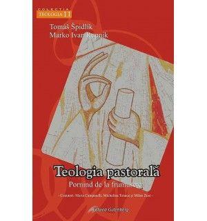Teologia pastorală. Pornind de la frumuseţe