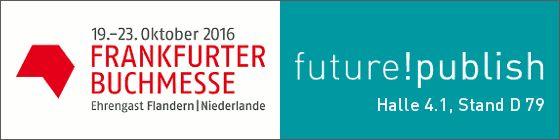 Gewinnspiel, Termine und ein Umtrunk: future!publish und Literaturtest auf der Frankfurter Buchmesse