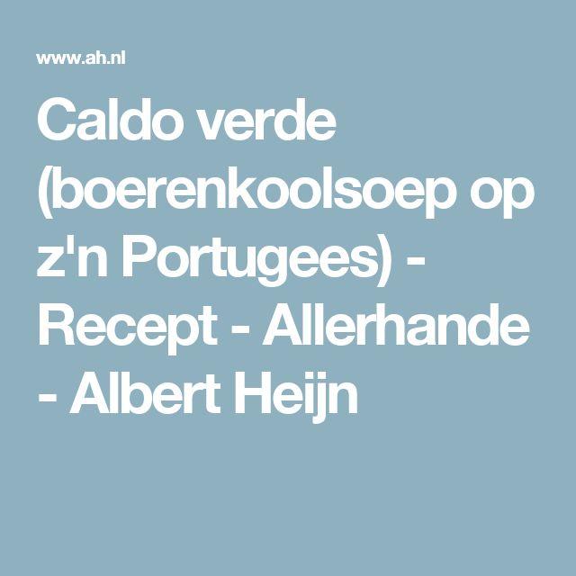 Caldo verde (boerenkoolsoep op z'n Portugees) - Recept - Allerhande - Albert Heijn