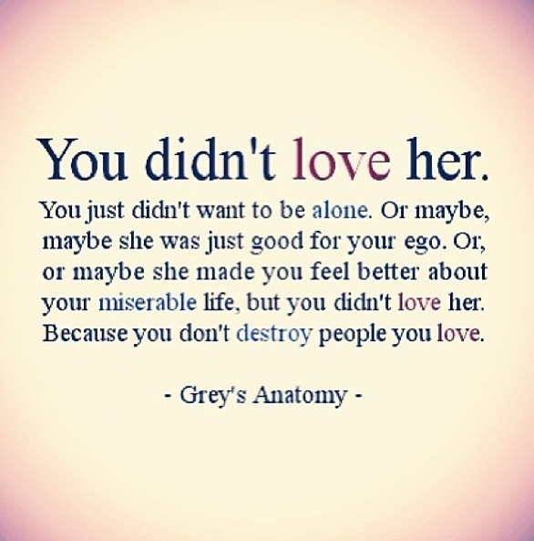 You don't destroy people you love...
