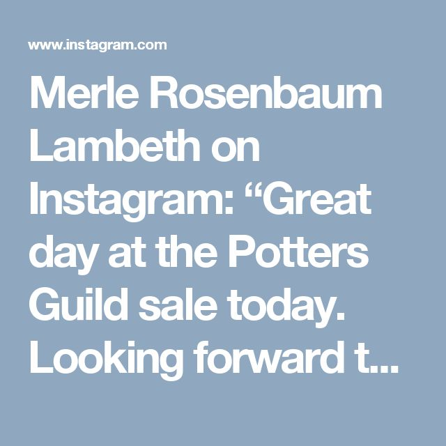 """Merle Rosenbaum Lambeth on Instagram: """"Great day at the Potters Guild sale today. Looking forward to more of the same tomorrow."""" • Instagram"""