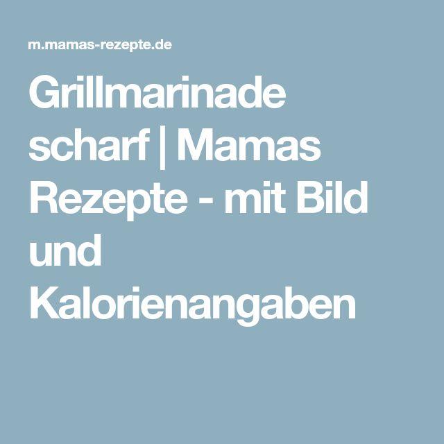 Grillmarinade scharf   Mamas Rezepte - mit Bild und Kalorienangaben