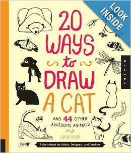 20 Ways to Draw a Cat and 44 Other Awesome Animals: A Sketchbook for Artists, Designers, and Doodlers: Julia Kuo: 9781592538386: Amazon.com:...