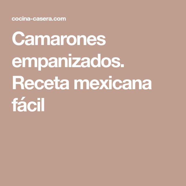 Camarones empanizados. Receta mexicana fácil