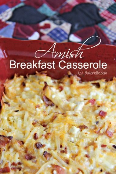 Breakfast casserole made Amish style with hash browns, bacon, and lots of cheese! | Bakerette.com