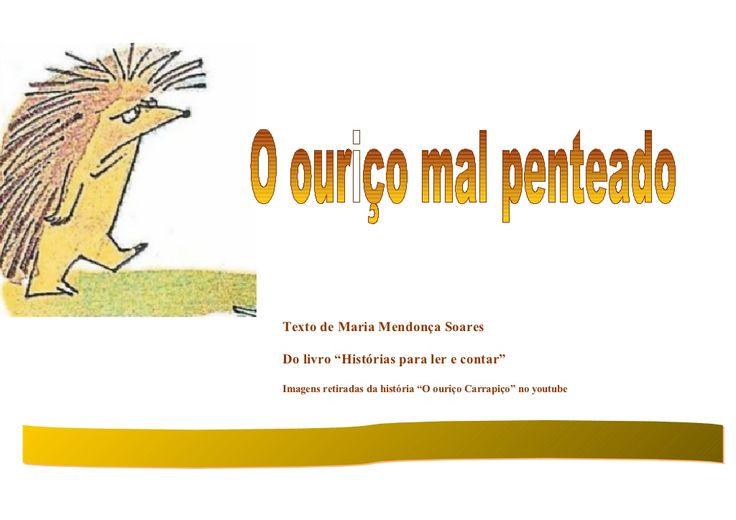 Historia ouriço mal_ penteado by Natalia Pina via slideshare
