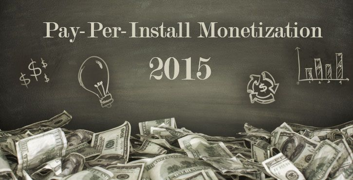 Pay-Per-Install Monetization: 10 Tips and Tricks for 2015