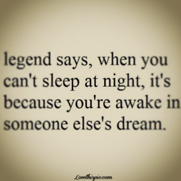 Legends Say quotes night dream sleep say legends quote quotes love quotes