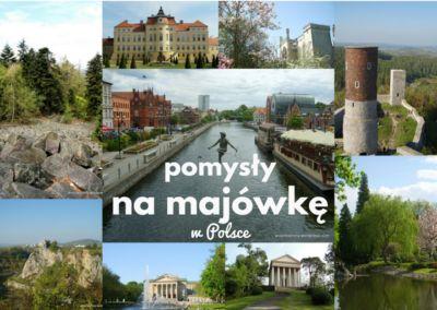 Pomysły na spędzenie długiego majowego weekendu w Polsce