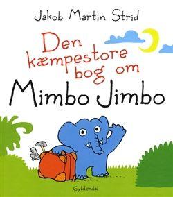 Den kæmpestore bog om Mimbo Jimbo af Jakob Martin Strid
