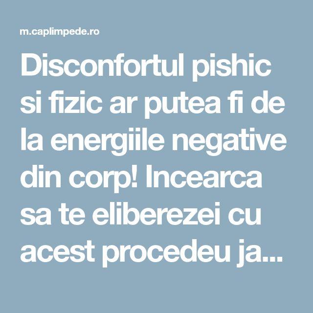Disconfortul pishic si fizic ar putea fi de la energiile negative din corp! Incearca sa te eliberezei cu acest procedeu japonez