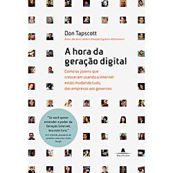 A Hora da Geração Digital | Don Tapscott  Indicação : Jumpeducation