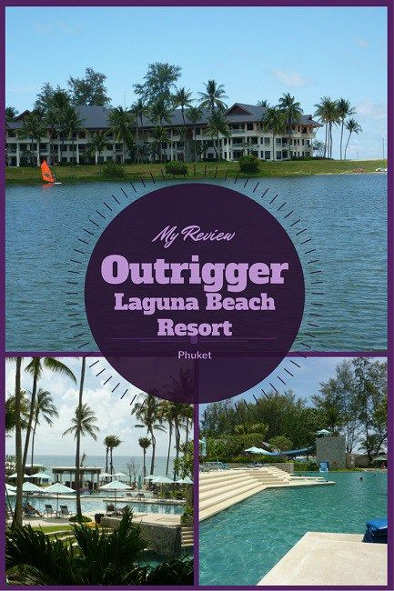 My Outrigger Laguna Beach Resort Phuket Review - for family travel with kids on a family holiday