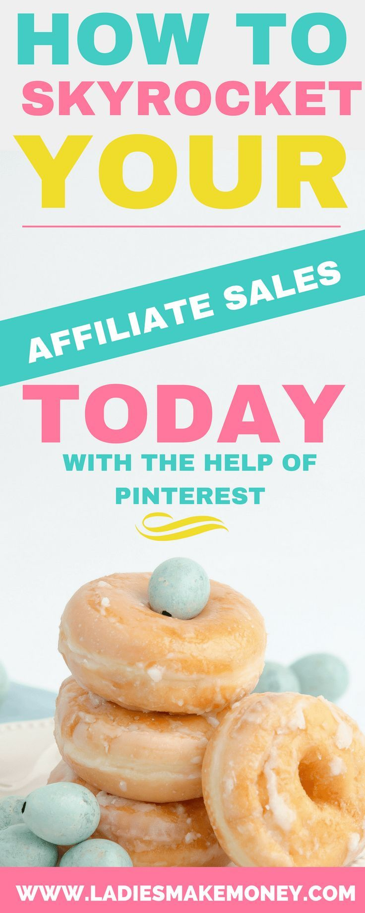 How to Skyrocket Your Affiliate Sales With Pinterest // Ladies Make Money