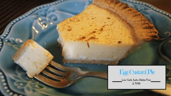 This Egg Custard Pie from My Table of Three is low carb, Keto diet friendly, gluten free, sugar free, and Trim Healthy Mama Pie