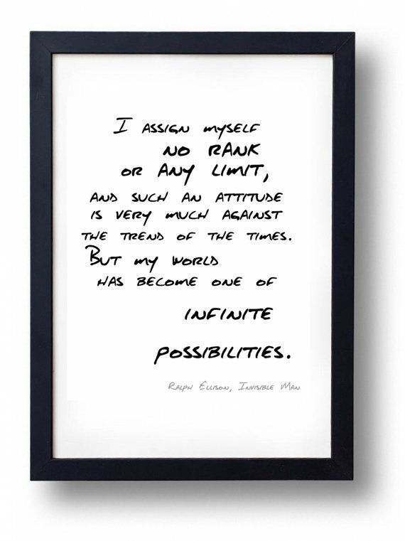 I assign myself no rank or any limit Ralph Ellison, Invisible Man Quote Print