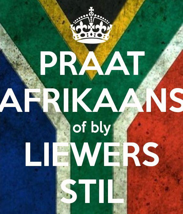 Praat Afrikaans of bly liewers stil!