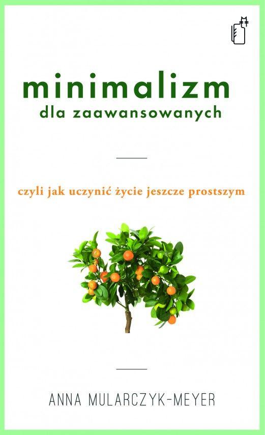 Minimalizm dla zaawansowanych (ebook) –Anna Mularczyk-Meyer