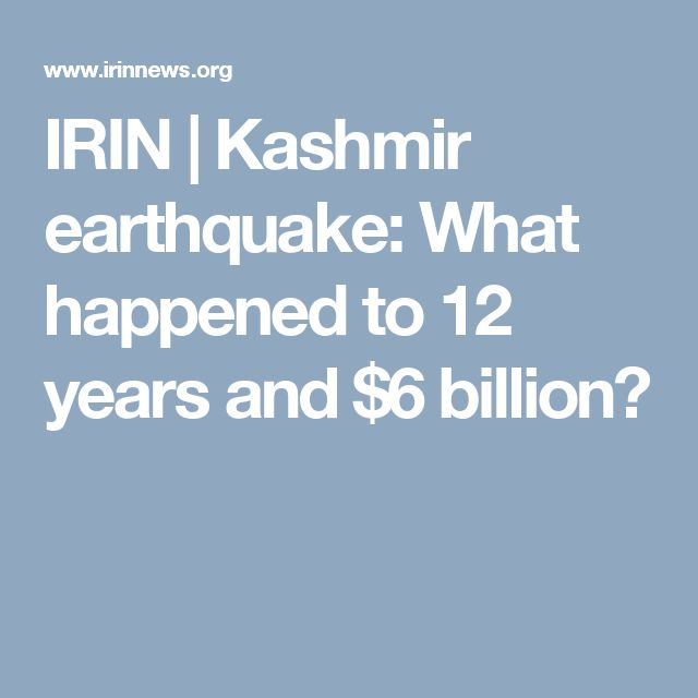IRIN | Kashmir earthquake: What happened to 12 years and $6 billion?