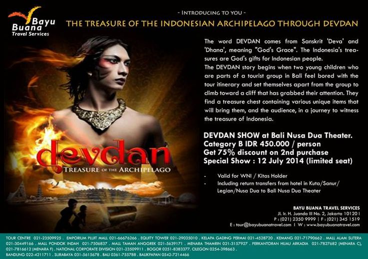 DEVDAN SHOW at Bali Nusa Dua Theater on 12 July 2014   Category B IDR 450.000 / person (Get 75% discount on 2nd purchase)   *Limited Seats   Call now 021 – 2350 9999, 021 – 2350 9998, 0896 3665 7264 or email: tour@bayubuanatravel.com