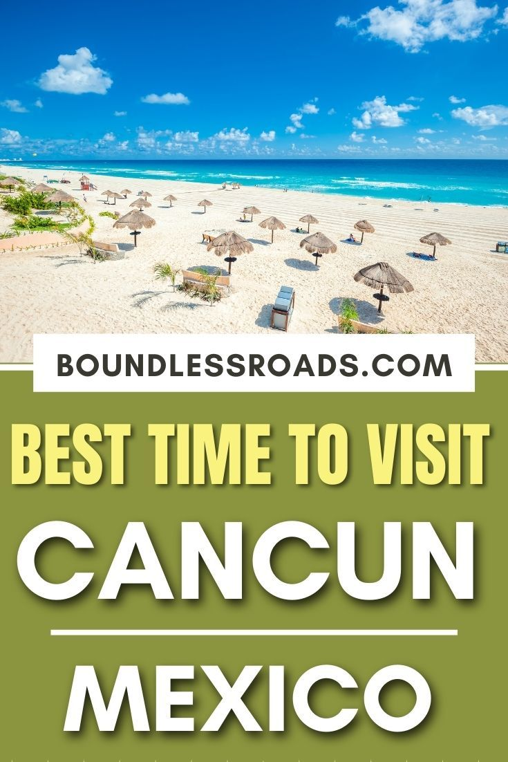 Best Time To Visit Cancun For Weather And Hotel Deals Visiting Cancun Mexico Visit Cancun Mexico Travel Guides