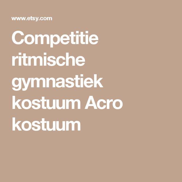 Competitie ritmische gymnastiek kostuum Acro kostuum