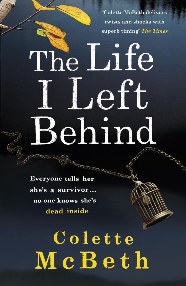 The Life I Left Behind by Colette McBeth | 10 Great Psychological Thrillers That Are As Good As Gone Girl