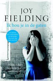 Ik hou je in de gaten - woont Bailey tegenover haar nachtmerrie? ebook by Joy Fielding