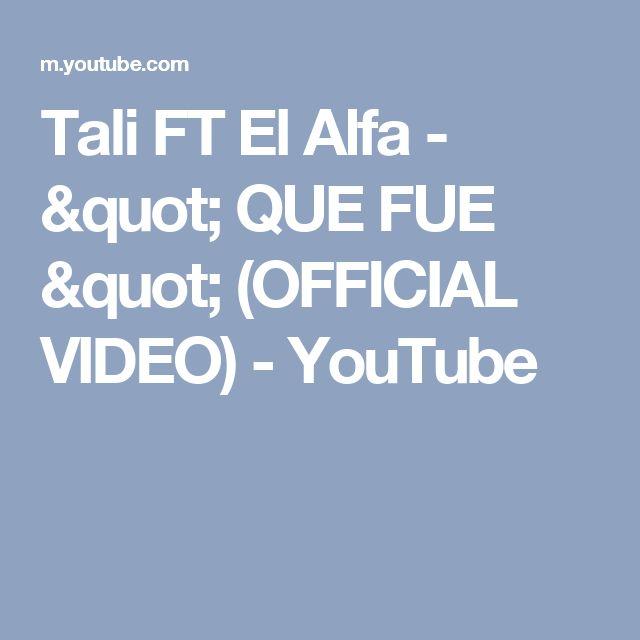 """Tali FT El Alfa - """" QUE FUE """" (OFFICIAL VIDEO) - YouTube"""