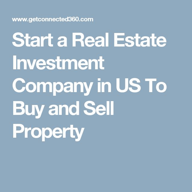 Start a Real Estate Investment Company in US To Buy and Sell Property