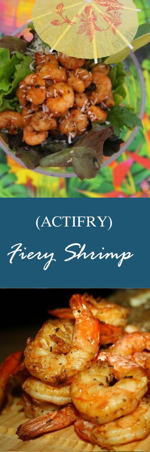 Fiery Shrimp - Actifry recipe. Simply heavenly!