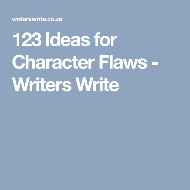 123 Ideas for Character Flaws - Writers Write