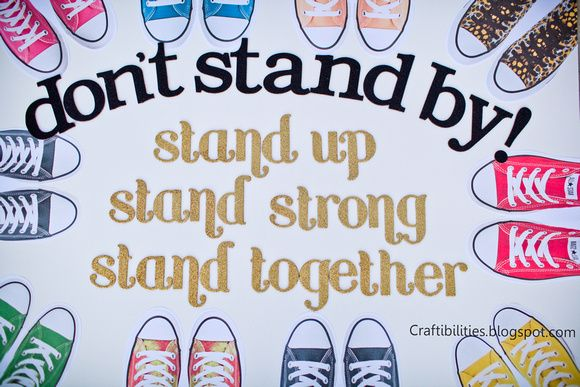Craftibilities: OCTOBER Anti-Bullying Campaign - POSTER IDEAS-  I've got to make one of these.  Great idea!