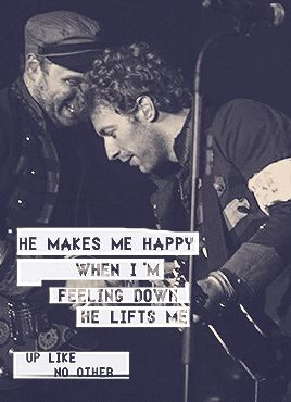 """""""Jonny is hugely talented and he has a good soul. He makes me happy. When I'm feeling down he lifts me up like no other. And he's so humorous. Both qualities have saved us already, especially when touring. He's a saving grace."""" -Chris Martin"""