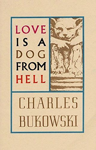 Love is a Dog From Hell by Charles Bukowski, http://www.amazon.com/dp/B000VYX9DA/ref=cm_sw_r_pi_dp_nW1ovb04NHHXG