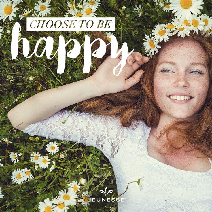 Choose to be happy. -   http://www.patn.jeunesseglobal.com/