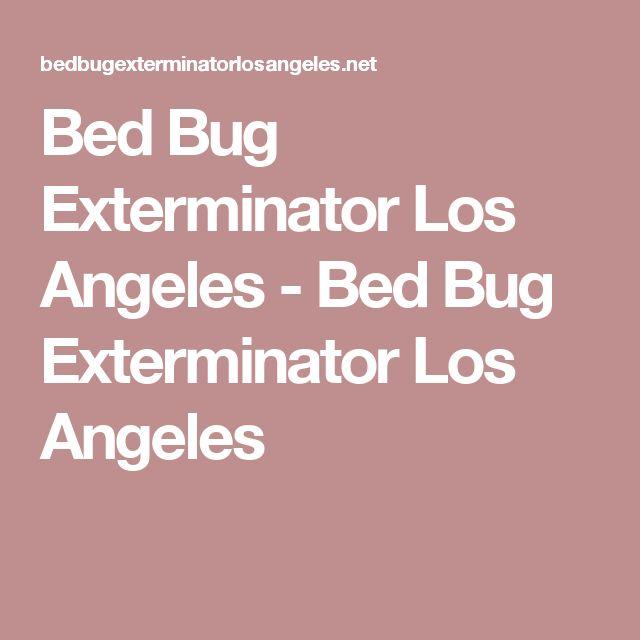 Bed Bug Exterminator Los Angeles Specialists - Bed Bug Exterminator Los Angeles http://bedbugexterminatorlosangeles.net/