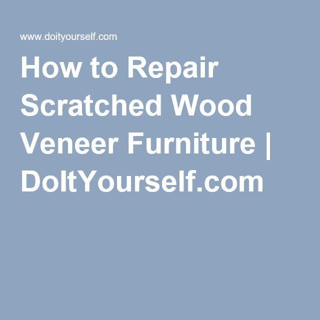 How to Repair Scratched Wood Veneer Furniture | DoItYourself.com