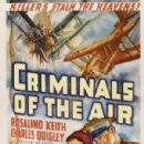 "Criminals of the Air (aka Guardians of the Air and Honeymoon Pilot) is a 1937 American action film, directed by Charles C. Coleman. It stars Rosalind Keith, Charles Quigley and Rita Hayworth. The film marked ""Rita Hayworth""'s first onscreen credit; the actress, born Margarita Carmen Cansino, had previously used the stage name ""Rita Cansino"" or was uncredited in her prior 17 film appearances."