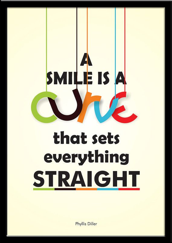 """A smile is a curve that sets everything straight."" - Phyllis Diller"