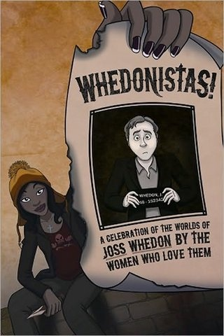 Guess I'm a Whedonista. I've been called worse.